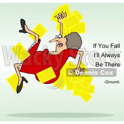 Clipart of a White Woman Slipping and Dropping Papers with if You Fall I'll Always Be There Ground Text - Royalty Free Illustration © djart #1311959