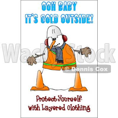 Royalty-Free (RF) Clipart Illustration of a Safety Construction Snowman With Text Reading Ooh Baby It's Cold Outside! Protect Yourself With Layered Clothing © djart #59111