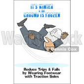 Royalty-Free (RF) Clipart Illustration of a Falling Worker With Text Reading It's Winter And The Ground Is Frozen. Reduce Trips And Falls By Wearing Footwear With Traction Soles © djart #59109